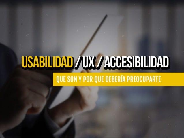 Usabilidad / Ux / Accesibilidad