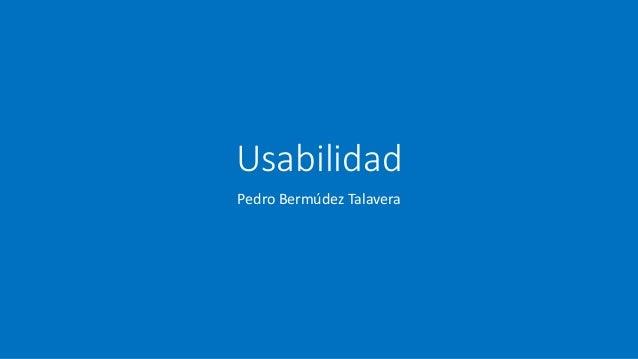 Usabilidad Pedro Bermúdez Talavera