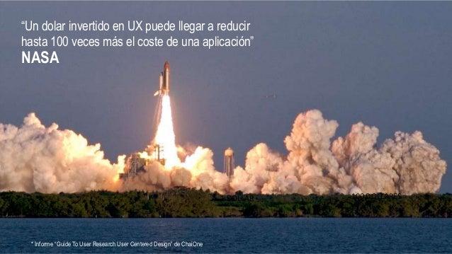 """""""Un dolar invertido en UX puede llegar a reducir hasta 100 veces más el coste de una aplicación"""" NASA 1 DOLLAR 100 DOLLARE..."""
