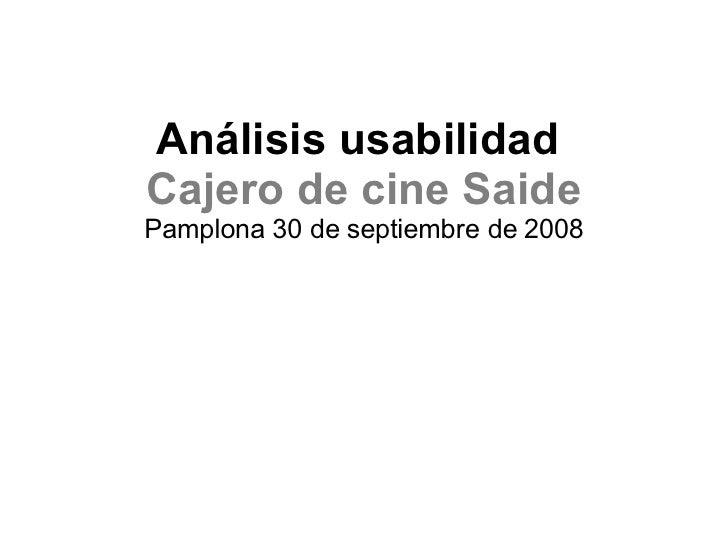 Análisis usabilidad  Cajero de cine Saide Pamplona 30 de septiembre de 2008
