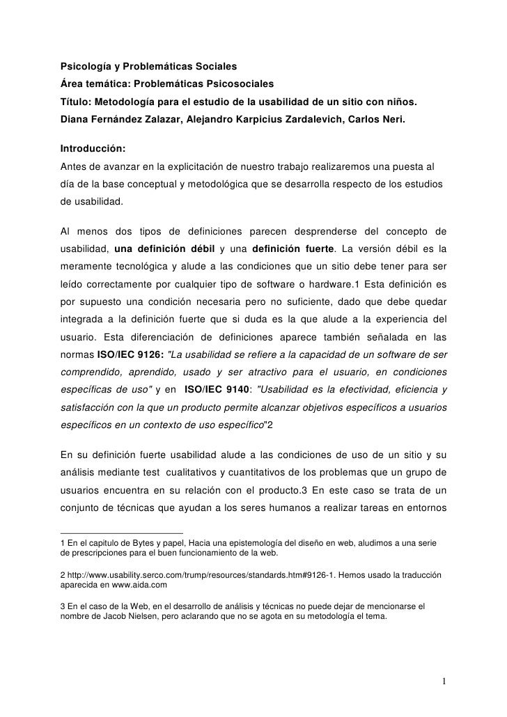 Psicología y Problemáticas Sociales Área temática: Problemáticas Psicosociales Título: Metodología para el estudio de la u...