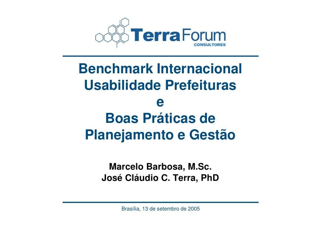 Benchmark Internacional  Usabilidade Prefeituras            e     Boas Práticas de  Planejamento e Gestão      Marcelo Bar...