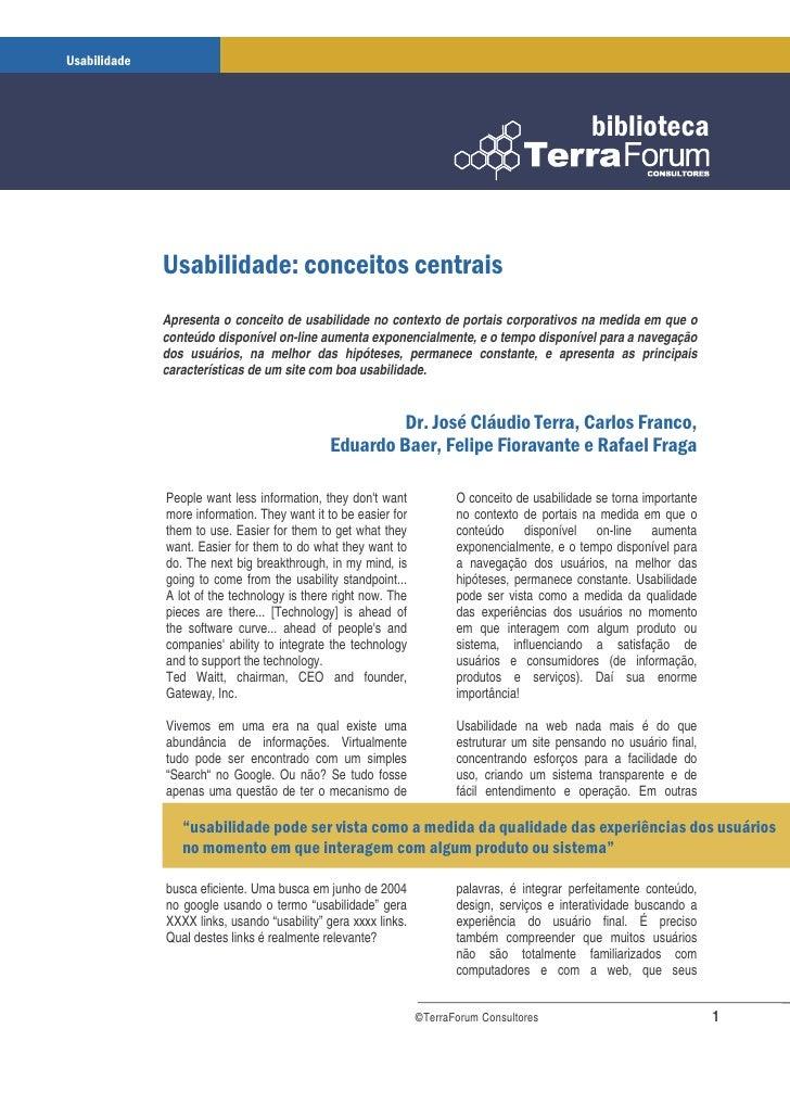 Apresenta o conceito de usabilidade no contexto de portais corporativos na medida em que o conteúdo disponível on-line aum...