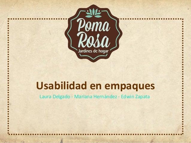 Usabilidad en empaques  Laura Delgado - Mariana Hernández - Edwin Zapata