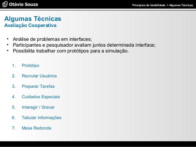 Especialista em Usabilidade e Avaliação de Interfaces Princípios de Usabilidade > Algumas Técnicas Algumas Técnicas Avalia...