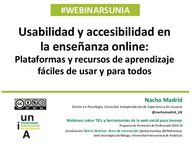 #WEBINARSUNIA Nacho Madrid Doctor en Psicología. Consultor independiente de Experiencia de Usuario @nachomadrid_UX Webinar...