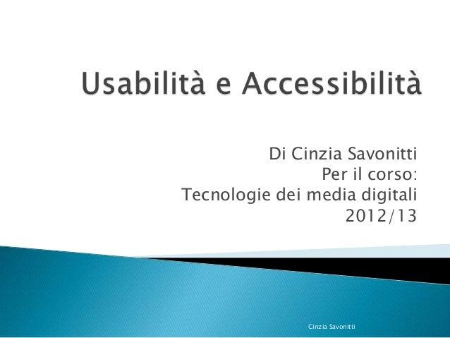 Di Cinzia Savonitti                Per il corso:Tecnologie dei media digitali                    2012/13               Cin...