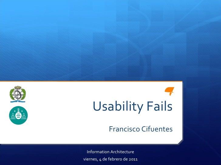 Usability Fails Francisco Cifuentes Information Architecture viernes, 4 de febrero de 2011