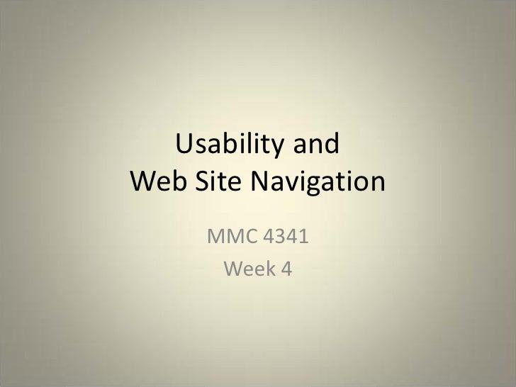 Usability and Web Site Navigation      MMC 4341       Week 4