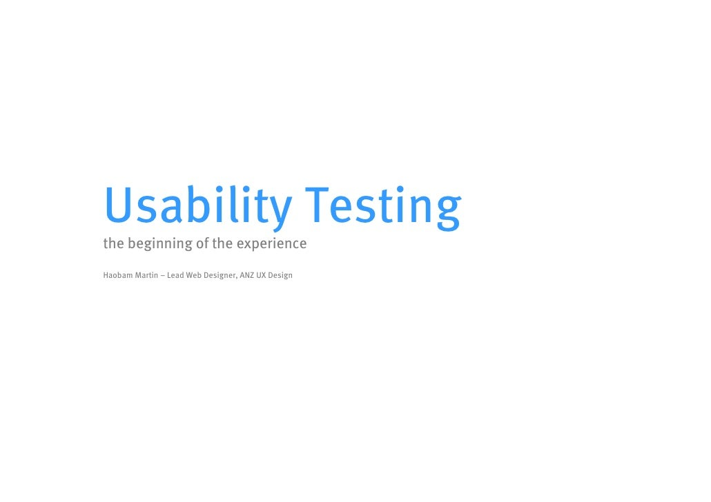 Usability Testing the beginning of the experience Haobam Martin – Lead Web Designer, ANZ UX Design