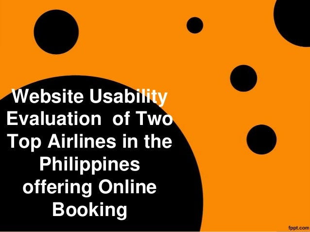 Website UsabilityEvaluation of TwoTop Airlines in the   Philippines offering Online     Booking