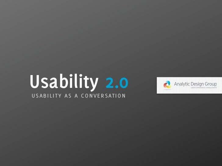 Usability 2.0 usability as a conversation