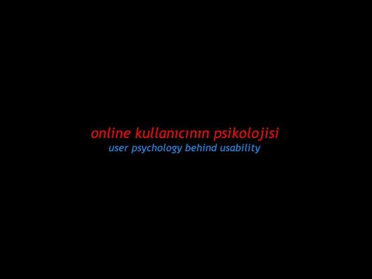 online kullanıcının psikolojisi user  psychology  behind usability