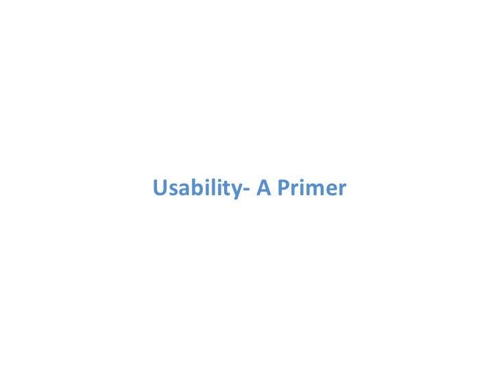 Usability- A Primer<br />