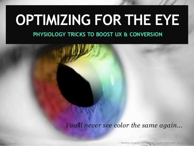 Image creditsiliconangle.com PHYSIOLOGY TRICKS TO BOOST UX & CONVERSION You'll never see color the same again... OPTIMIZIN...