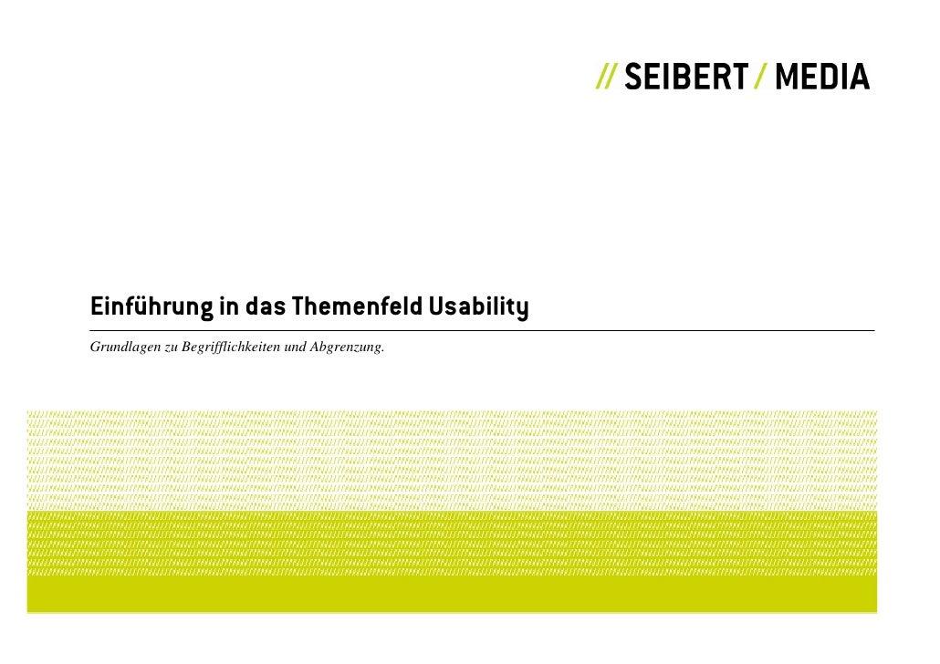 Einführung in das Themenfeld Usability Grundlagen zu Begrifflichkeiten und Abgrenzung.
