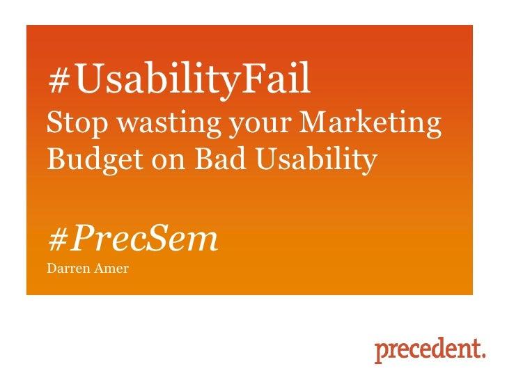 #UsabilityFailStop wasting your MarketingBudget on Bad Usability#PrecSemDarren Amer
