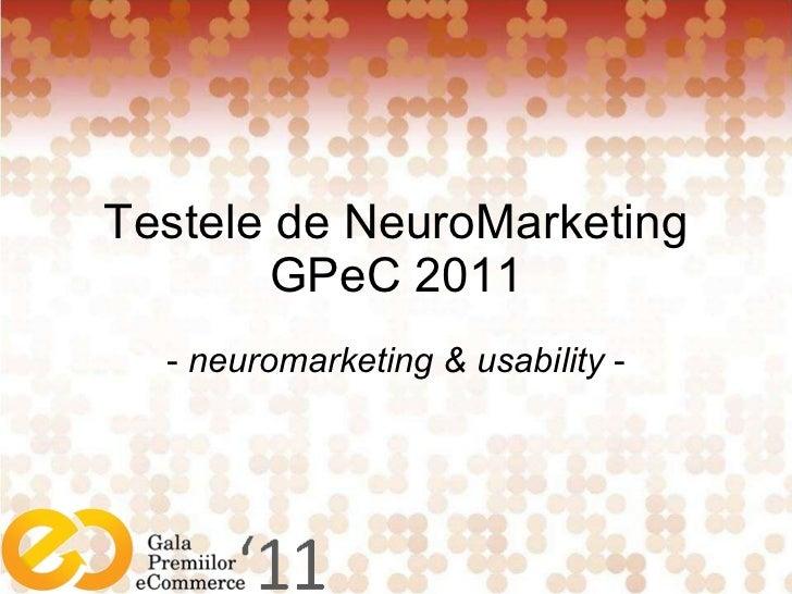 Testele de  N euro M arketing GPeC 201 1 -  neuromarketing & usability  -