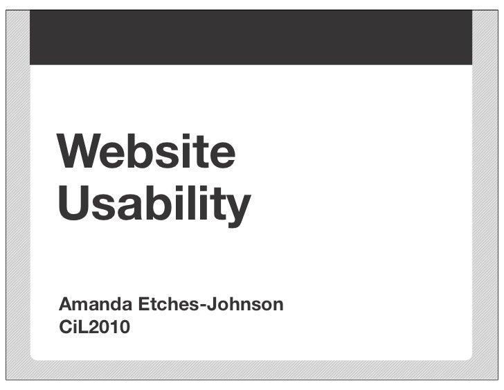 Website Usability Amanda Etches-Johnson CiL2010