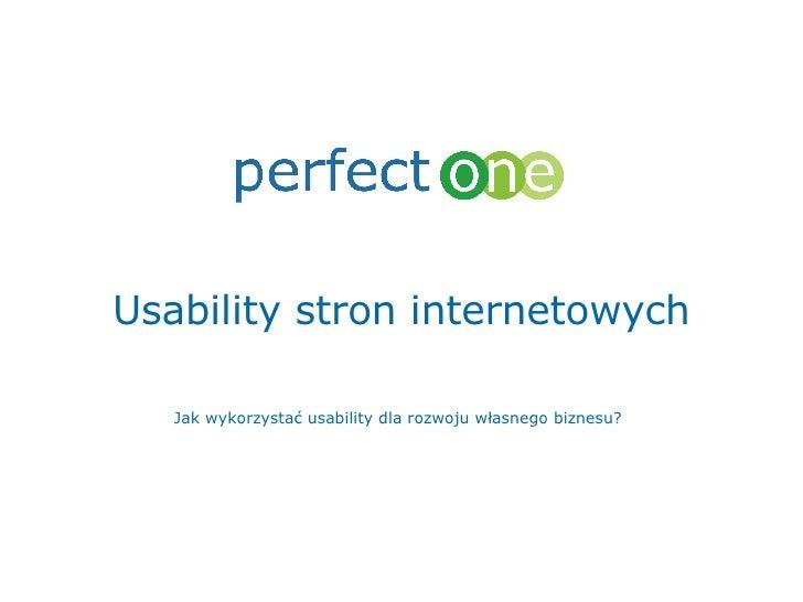 Usability stron internetowych Jak wykorzystać usability dla rozwoju własnego biznesu?