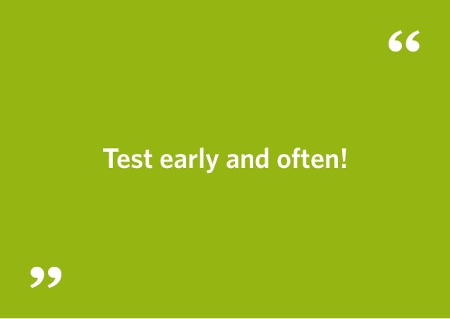 Test early and often!