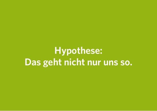 Hypothese: Das geht nicht nur uns so.
