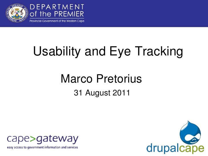Usability and Eye Tracking    Marco Pretorius       31 August 2011