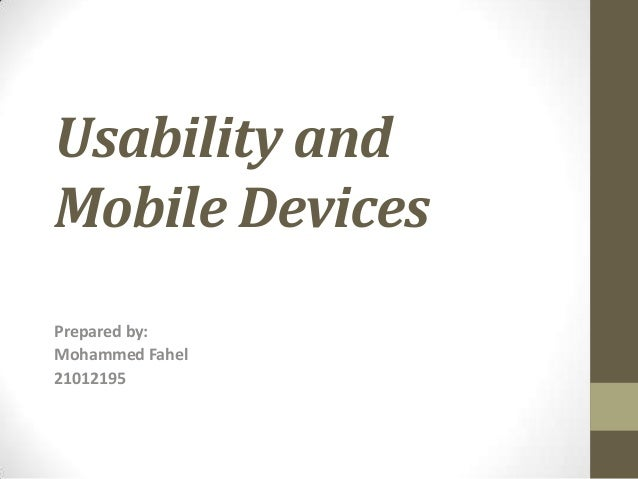 Usability andMobile DevicesPrepared by:Mohammed Fahel21012195
