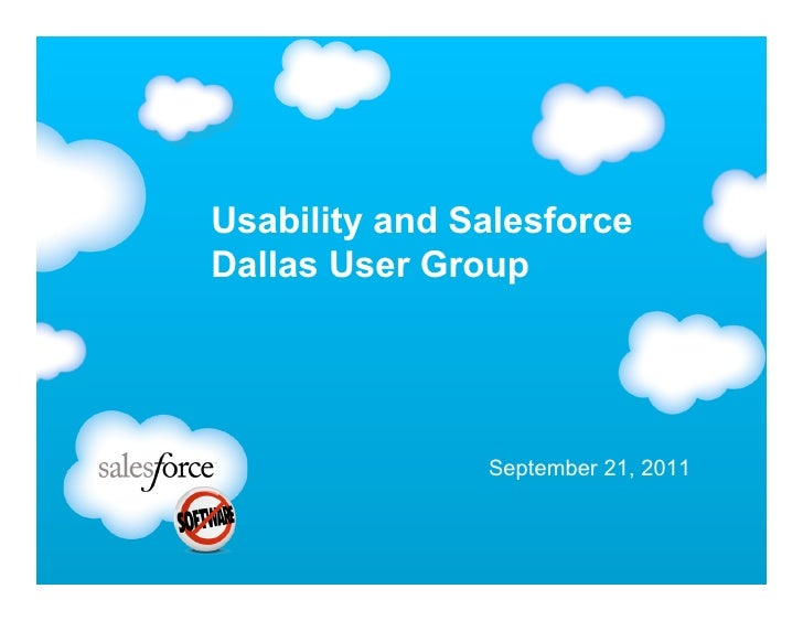 Usability and SalesforceDallas User Group               September 21, 2011
