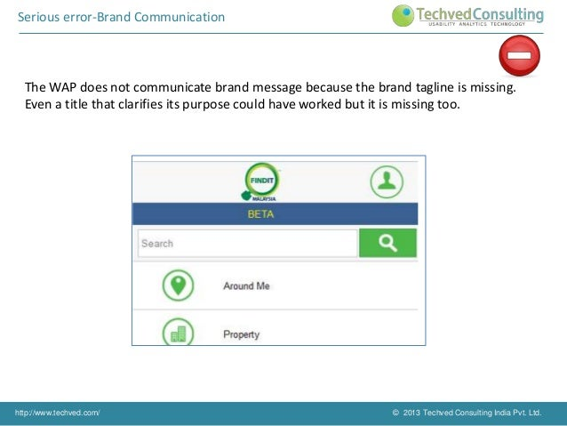 Recommendation- Brand Communication  It is recommended to mention what the WAP is upto. A tagline or a title to the applic...
