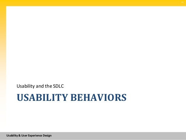 SM       Usability and the SDLC       USABILITY BEHAVIORSUsability & User Experience Design