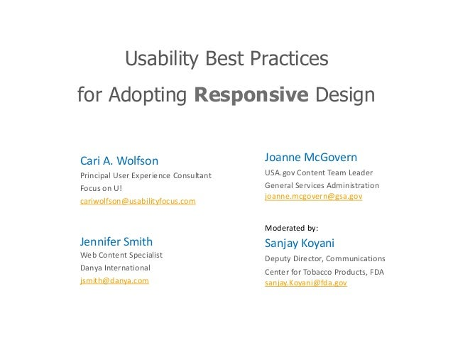 Usability Best Practices for Adopting Responsive Design Cari A. Wolfson Principal User Experience Consultant Focus on U! c...