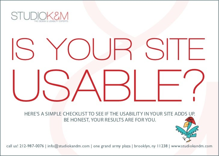IS YOUR SITE  USABLE?Here's a simple cHecklist to see if tHe usability in your site adds up.                         be Ho...