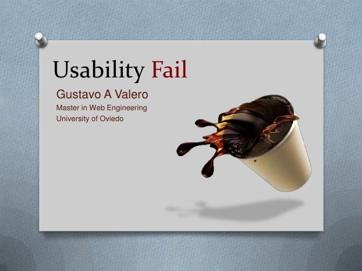 UsabilityFail<br />Gustavo A Valero<br />Master in Web Engineering<br />University of Oviedo<br />
