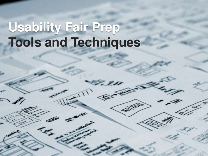 Usability Fair Prep<br />Tools and Techniques<br />