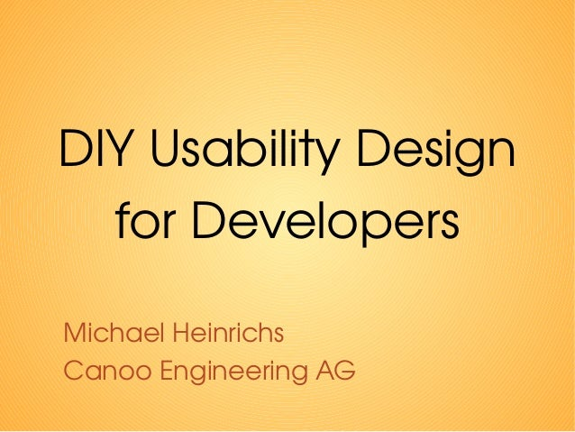 DIY Usability Design  for Developers  Michael Heinrichs  Canoo Engineering AG