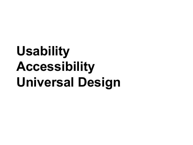 Usability Accessibility Universal Design