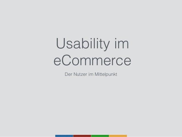 Usability im eCommerce Der Nutzer im Mittelpunkt
