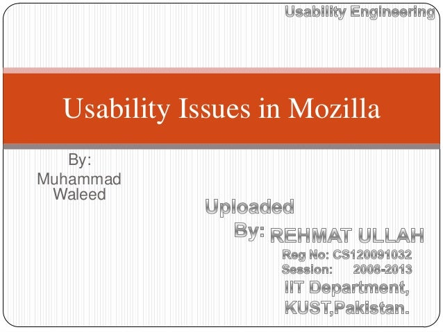 Usability Issues in Mozilla   By:Muhammad Waleed
