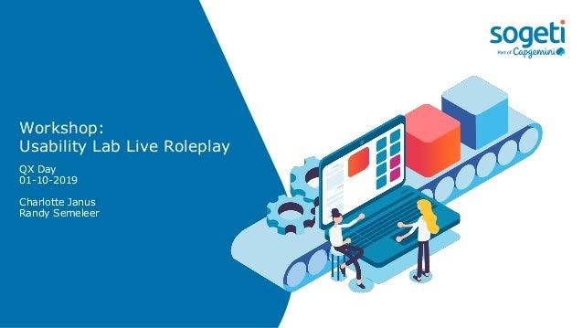 Workshop: Usability Lab Live Roleplay QX Day 01-10-2019 Charlotte Janus Randy Semeleer