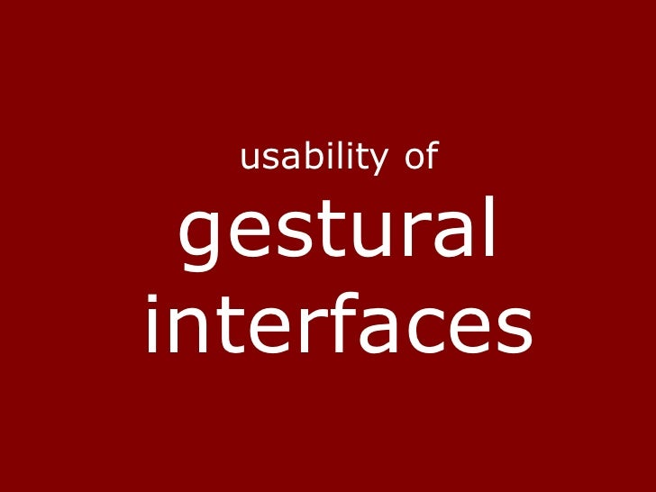 usability ofgestural interfaces<br />