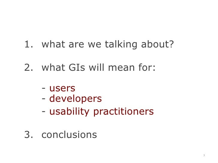 what are we talking about?<br />what GIs will mean for:- users- developers<br /> - usability practitioners<br />conclusio...