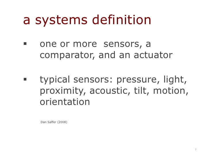 a systems definition<br /><ul><li>one or more  sensors, a comparator, and an actuator