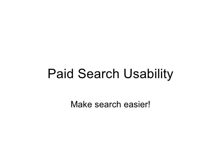 Paid SearchUsability Make search easier!