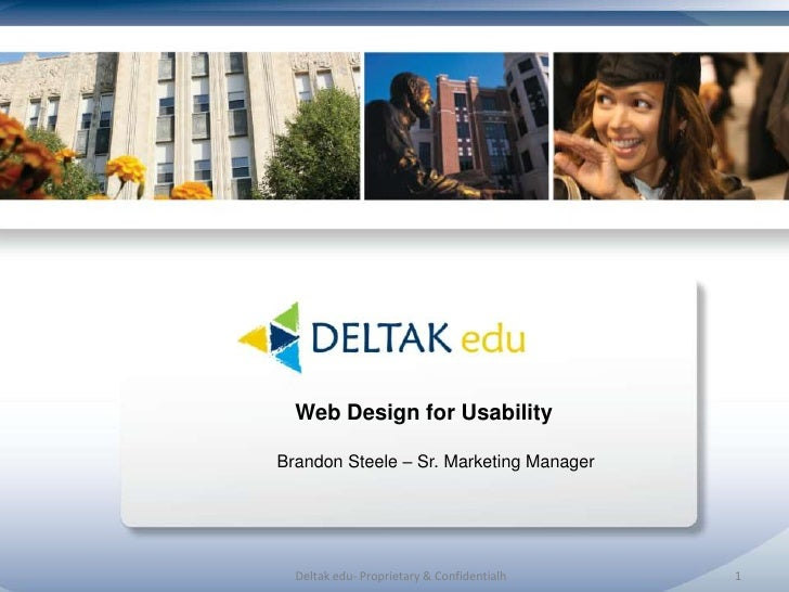 Deltak edu- Proprietary & Confidentialh<br />1<br />Web Design for UsabilityBrandon Steele – Sr. Marketing Manager<br />