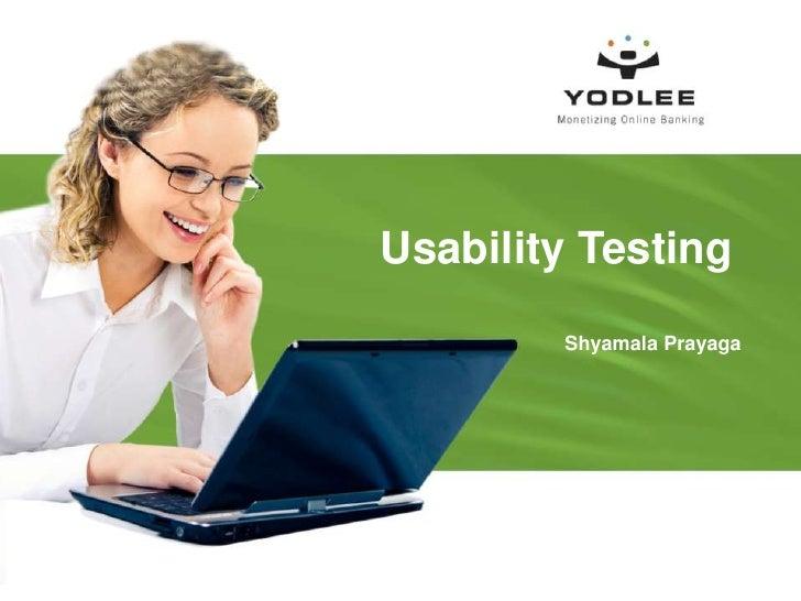 Usability Testing<br />Shyamala Prayaga<br />