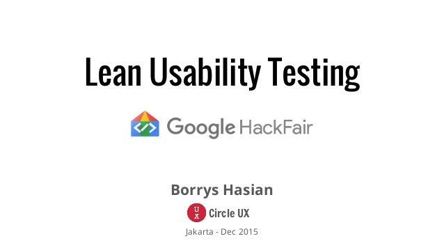 Lean Usability Testing Borrys Hasian Jakarta - Dec 2015 Circle UX