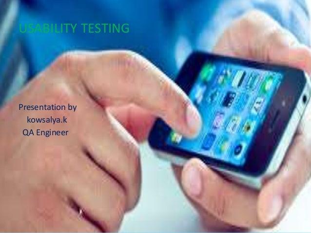 USABILITY TESTING Presentation by kowsalya.k QA Engineer