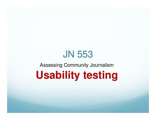 JN 553Assessing Community JournalismUsability testing