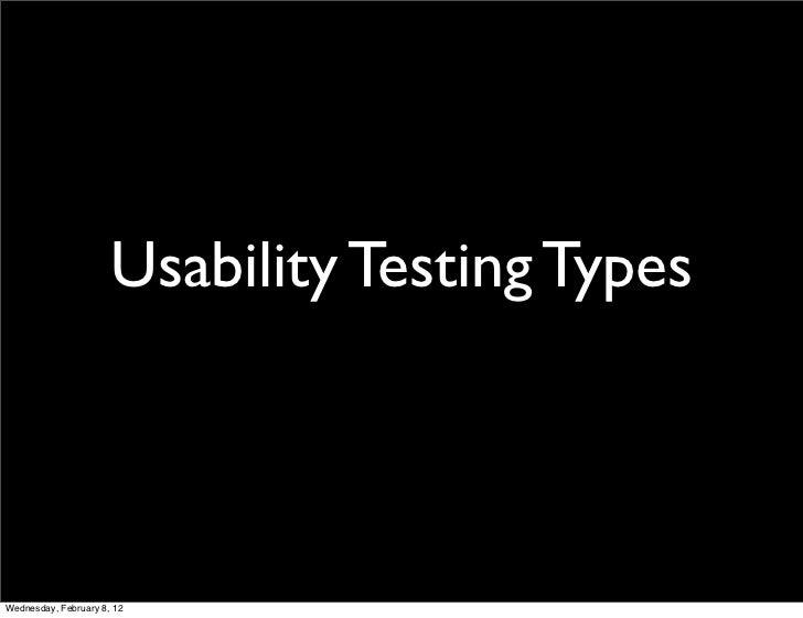 Usability Testing TypesWednesday, February 8, 12
